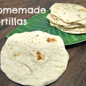 Recipe: Homemade Flour Tortillas