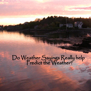 Do Weather Sayings Really Help Predict the Weather?