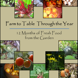 Farm to Table Through the Year