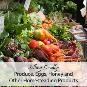 Sell Your Produce, Eggs, and Honey Locally