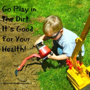 Go Play in the Dirt! It's Good for Your Health