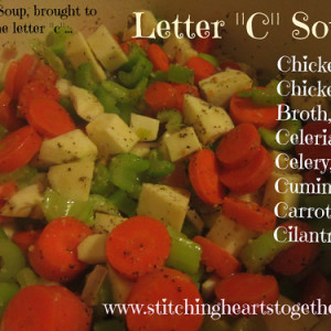 "Simple Chicken Vegetable Soup- Brought to you by the letter ""C"""