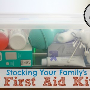 Stocking Your Family's First Aid Kit