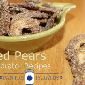 3 Dehydrator Recipes: Spiced Pears