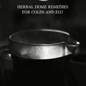 Remedies for Colds and Flu