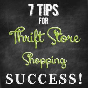 7 Tips for Thrift Store Shopping Success