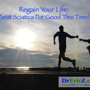 Regain Your Life With Natural Sciatica Relief