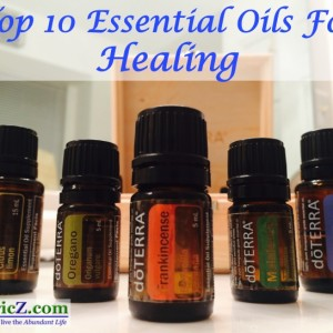 Top 10 Essential Oils For Healing
