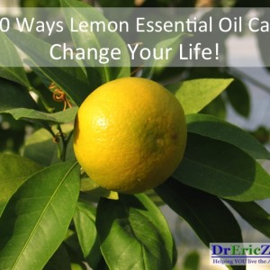 10 Ways Lemon Essential Oil Can Change Your Life!