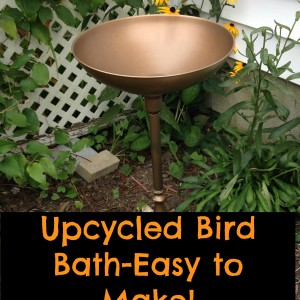 Upcycled Bird Bath-EASY TO MAKE!