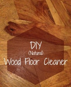 Natural Wood Floor Cleaner – DIY