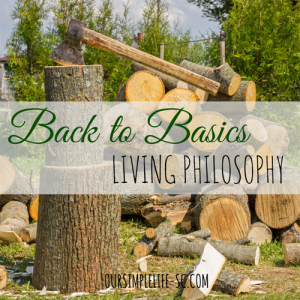 Our Back to Basics Living Philosophy