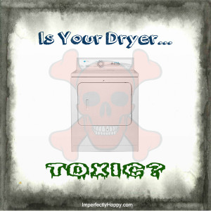 toxic dryer