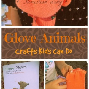 Making Glove Animals – by Kids, for Kids