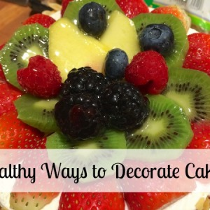 Decorating Cakes the Healthy Way