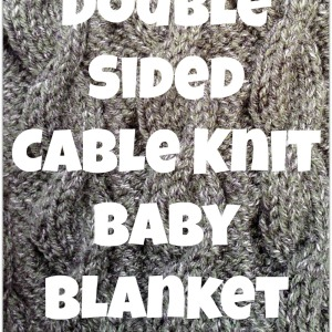 Reversible Cable Knit Baby Blanket