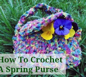 Crochet a Sweet Spring Purse