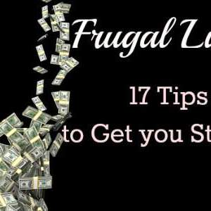 17 Tips for Living on a Frugal Budget