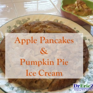 Apple Pancakes and Pumpkin Pie Ice Cream