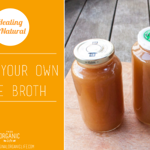 Make Your Own Healing Bone Broth