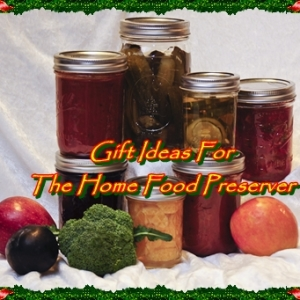 Gift Ideas For The Home Food Preserver