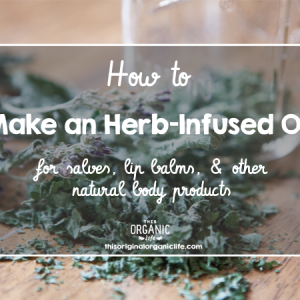 How to Make an Herb-Infused Oil