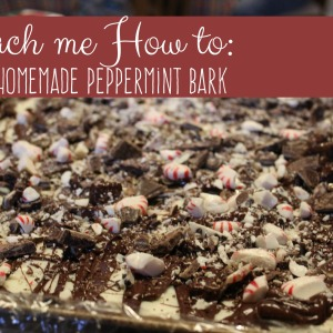 Teach me how: Homemade Andes Mint & Peppermint Bark