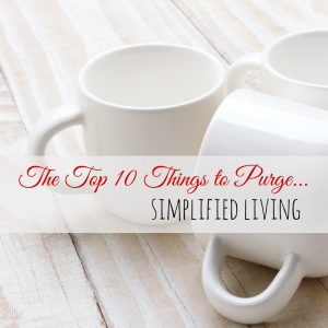 10 Things to Purge – Simplified Living