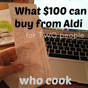 What $100 Can Buy From Aldi for 2 People Who Cook From Scratch