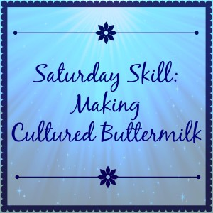 How to Make Cultured Buttermilk At Home