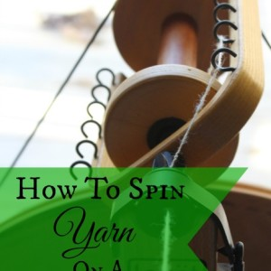 How To Spin Yarn With A Spinning Wheel