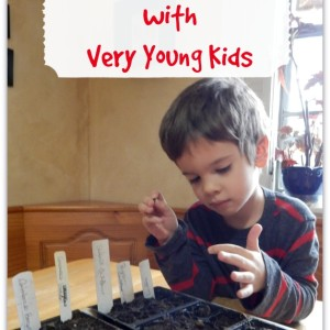 How to Plant Seeds with Very Young Kids