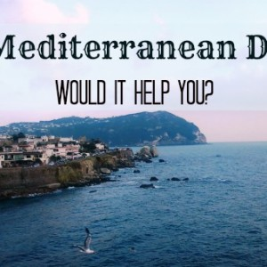 The Mediterranean Diet: What It Is and If It Could Help You