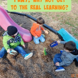 Play, Why not get to the Real Learning?