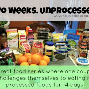 One Couple Eats TOTALLY Unprocessed for 2 Weeks