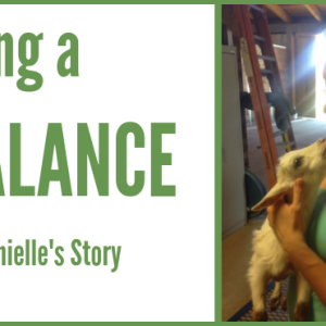 Finding a Balance: Danielle's Story