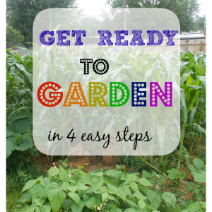 4 Easy Ways to Get Ready for Your Garden