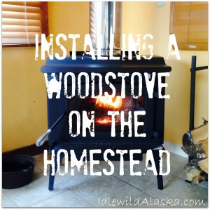 Installing a Woodstove on the Homestead
