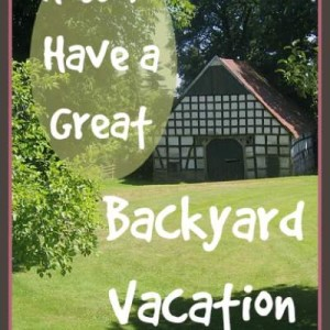 Fun Backyard Vacation Ideas