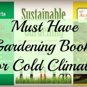 Must Have Gardening Books for Cold Climates