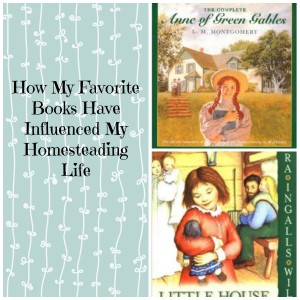 How My Favorite Books Have Influenced My Homesteading Life
