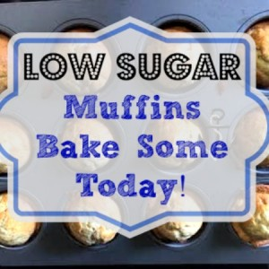 Low Sugar Muffins You Can Bake Today