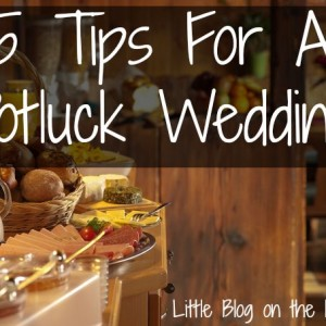 5 Tips For A Potluck Wedding