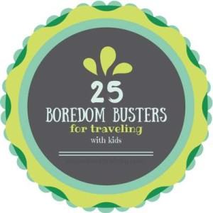 Traveling with Kids – 25+ Boredom Busters for the Road