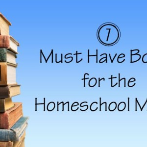 Must Have Book for the Homeschool Mama