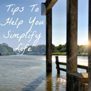 Tips to Help You Simplify Life