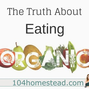 "The Truth About Eating ""Organic"""