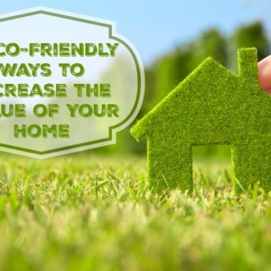 5 Eco-Friendly Ways to Increase the Value of Your Home