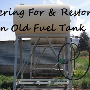 Bartering For And Restoring An Old Fuel Tank