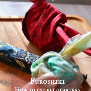 Furoshiki – How to use fat quarters for beautiful, reusable gift wrap